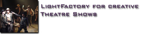 LightFactory for Creative Theatre Shows
